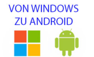 Von Windows zu Android